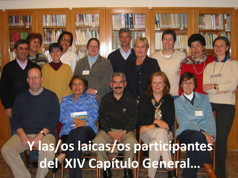 Y las/os laicas/os participantes del XIV Capítulo General…