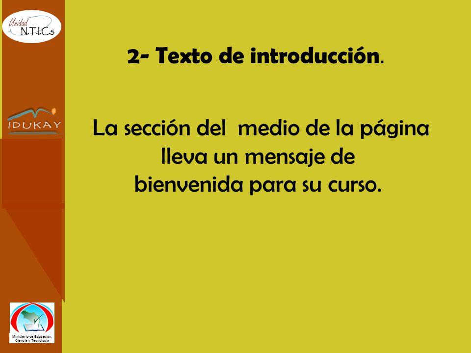 Ministerio de Educación, Ciencia y Tecnología 2- Texto de introducción. La sección del medio de la página lleva un mensaje de bienvenida para su curso
