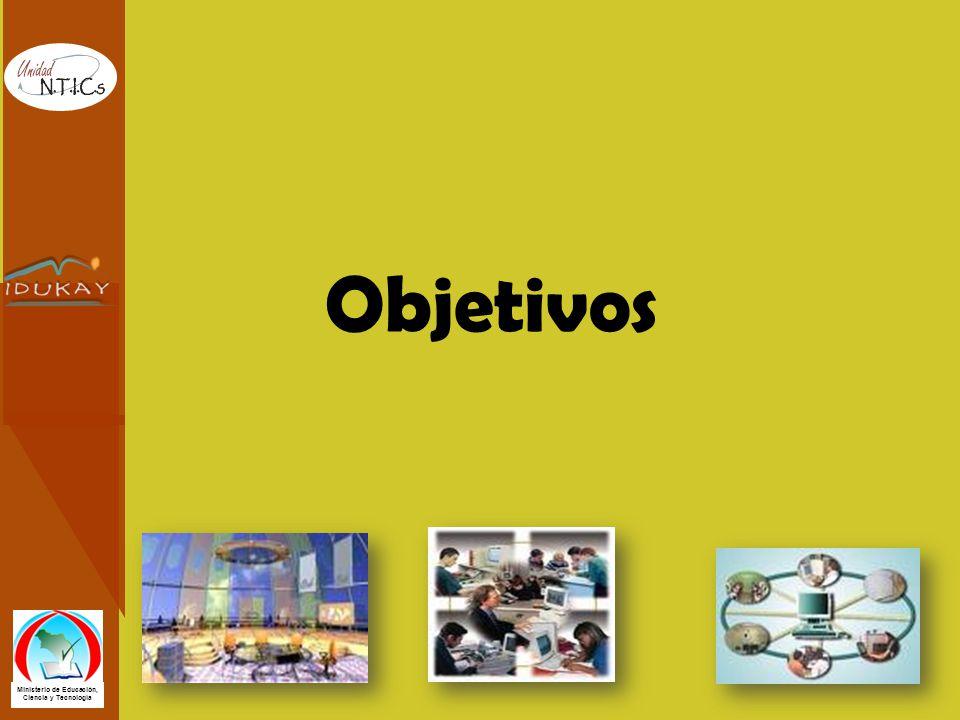 Ministerio de Educación, Ciencia y Tecnología Objetivos