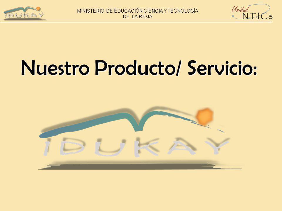 Nuestro Producto/ Servicio: MINISTERIO DE EDUCACIÓN CIENCIA Y TECNOLOGÍA DE LA RIOJA