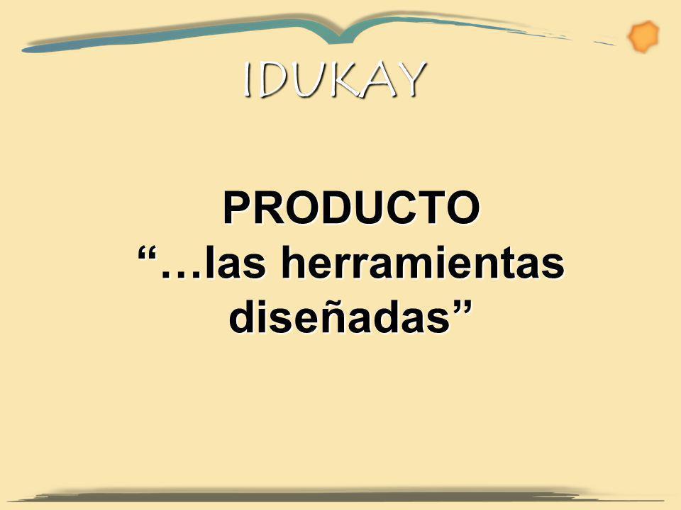 IDUKAY PRODUCTO …las herramientas diseñadas