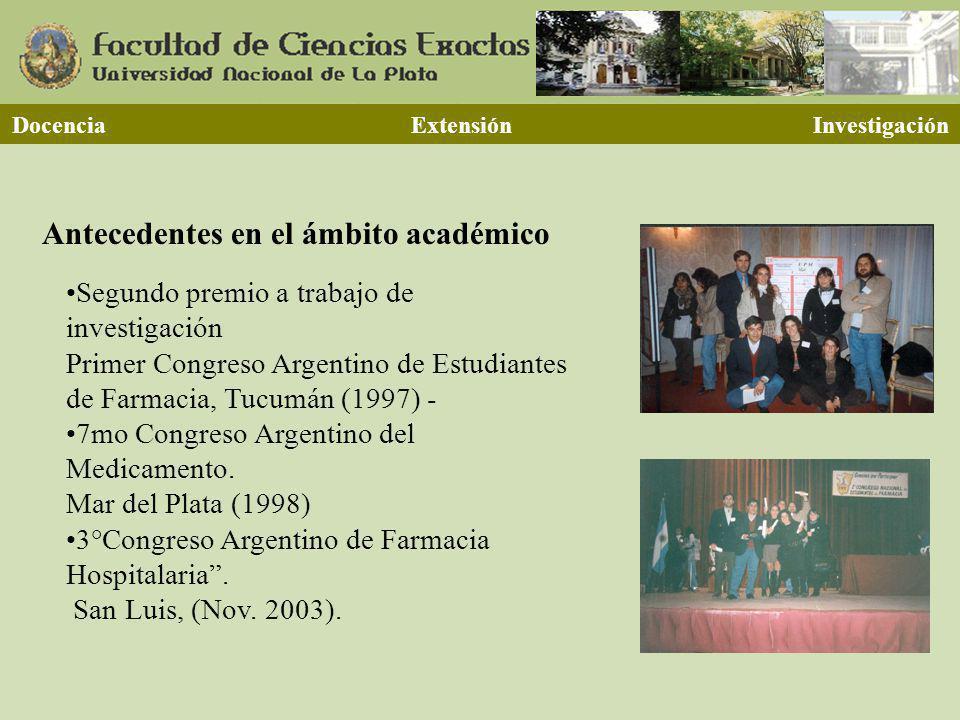 Antecedentes en el ámbito académico Segundo premio a trabajo de investigación Primer Congreso Argentino de Estudiantes de Farmacia, Tucumán (1997) - 7mo Congreso Argentino del Medicamento.