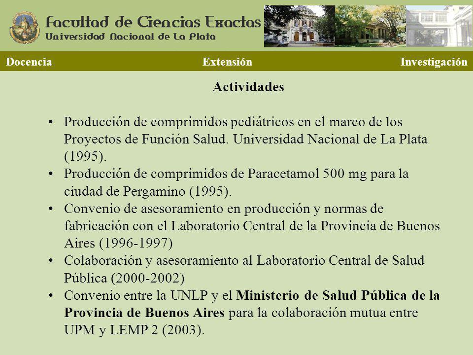 Actividades Producción de comprimidos pediátricos en el marco de los Proyectos de Función Salud. Universidad Nacional de La Plata (1995). Producción d