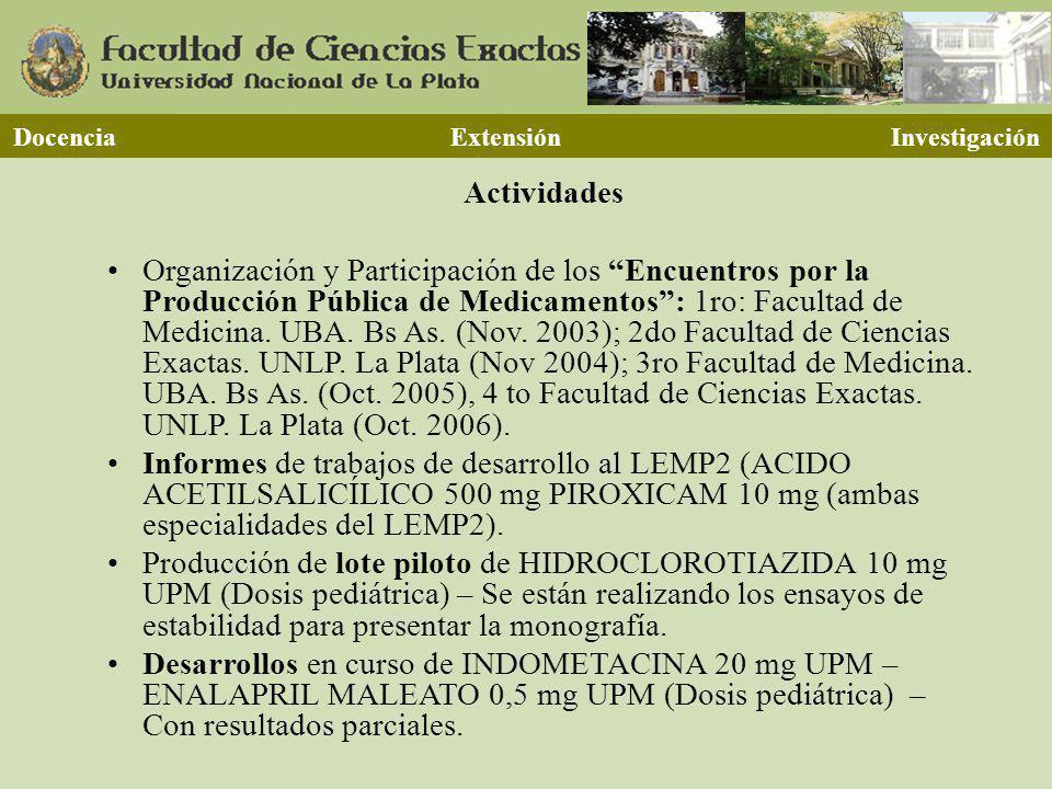 Docencia Extensión Investigación Actividades Organización y Participación de los Encuentros por la Producción Pública de Medicamentos: 1ro: Facultad de Medicina.