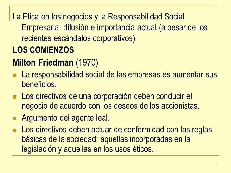 2 La Etica en los negocios y la Responsabilidad Social Empresaria: difusión e importancia actual (a pesar de los recientes escándalos corporativos). L