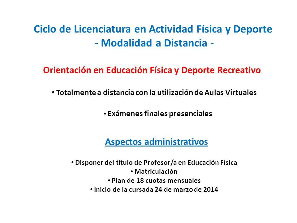 Ciclo de Licenciatura en Actividad Física y Deporte - Modalidad a Distancia - Orientación en Educación Física y Deporte Recreativo Totalmente a distan