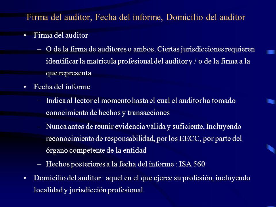 Firma del auditor, Fecha del informe, Domicilio del auditor Firma del auditor –O de la firma de auditores o ambos.