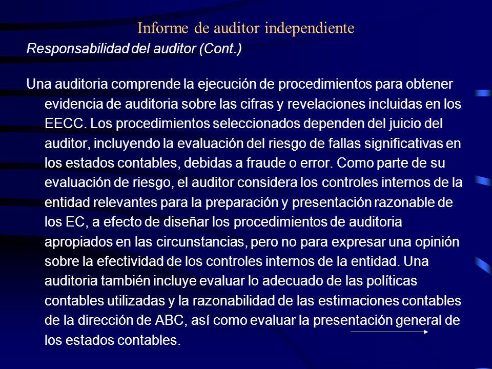 Informe de auditor independiente Responsabilidad del auditor (Cont.) Una auditoria comprende la ejecución de procedimientos para obtener evidencia de auditoria sobre las cifras y revelaciones incluidas en los EECC.