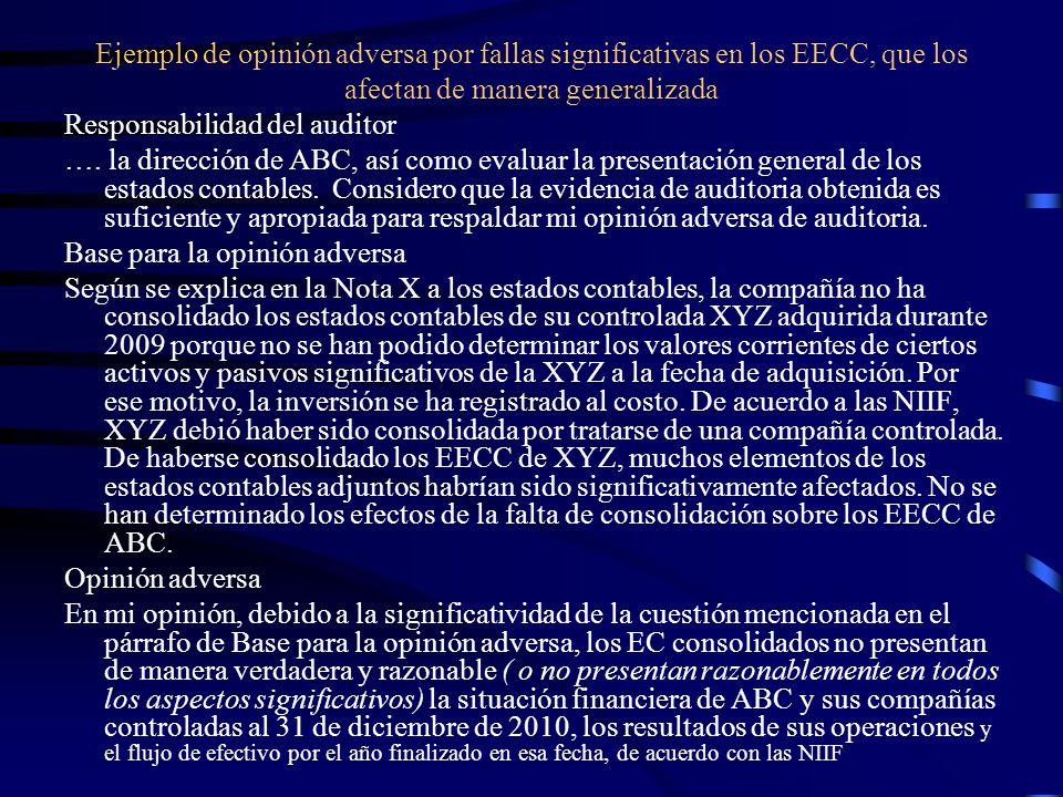 Ejemplo de opinión adversa por fallas significativas en los EECC, que los afectan de manera generalizada Responsabilidad del auditor ….