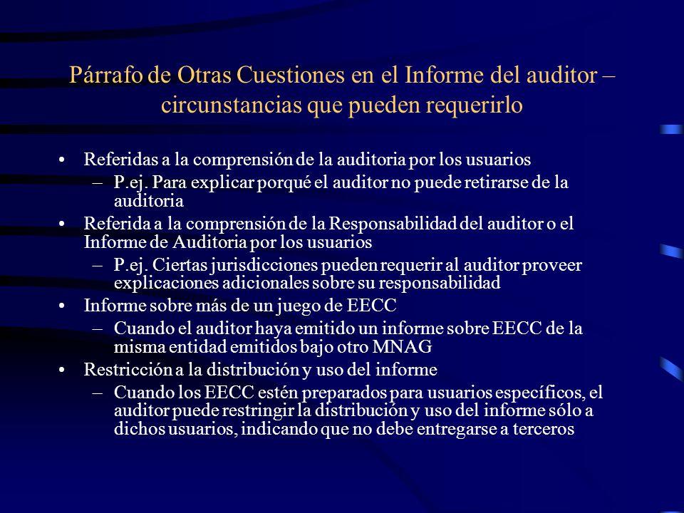 Párrafo de Otras Cuestiones en el Informe del auditor – circunstancias que pueden requerirlo Referidas a la comprensión de la auditoria por los usuarios –P.ej.