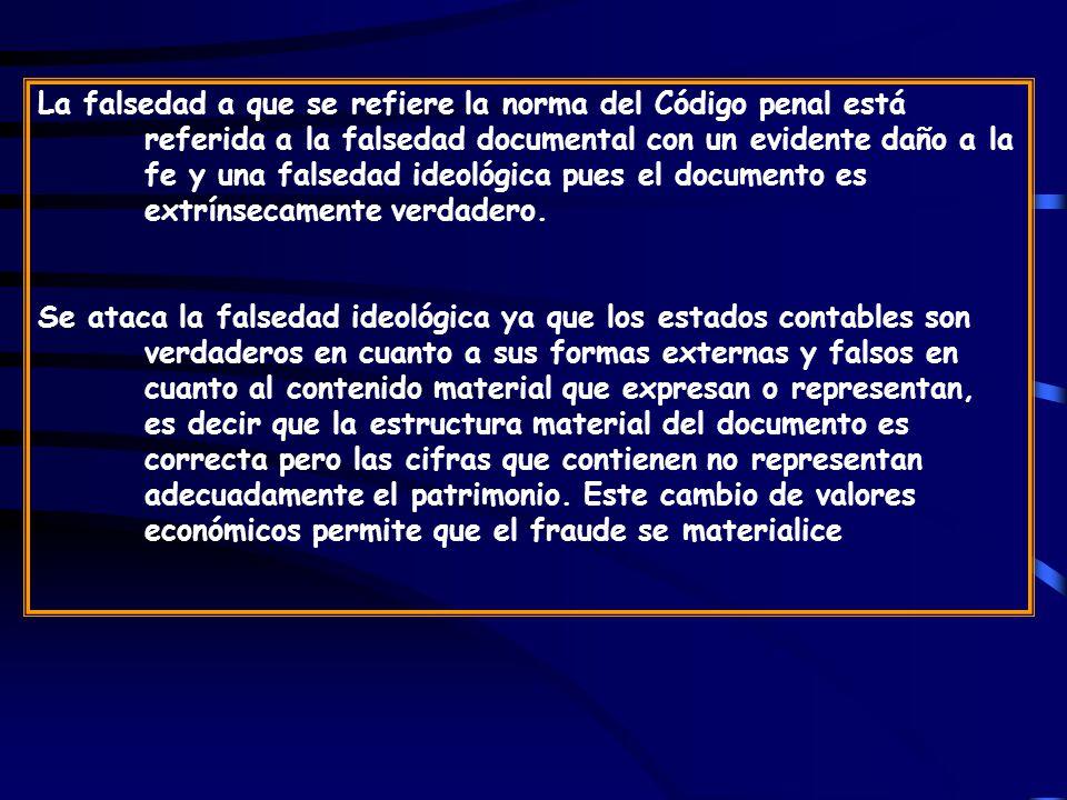 La falsedad a que se refiere la norma del Código penal está referida a la falsedad documental con un evidente daño a la fe y una falsedad ideológica pues el documento es extrínsecamente verdadero.