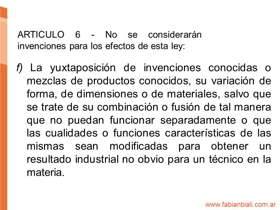 ARTICULO 6 - No se considerarán invenciones para los efectos de esta ley: f) La yuxtaposición de invenciones conocidas o mezclas de productos conocido