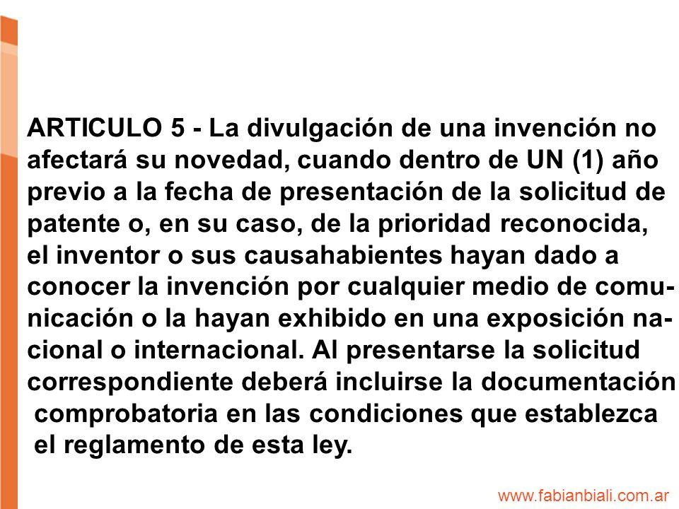 ARTICULO 5 - La divulgación de una invención no afectará su novedad, cuando dentro de UN (1) año previo a la fecha de presentación de la solicitud de