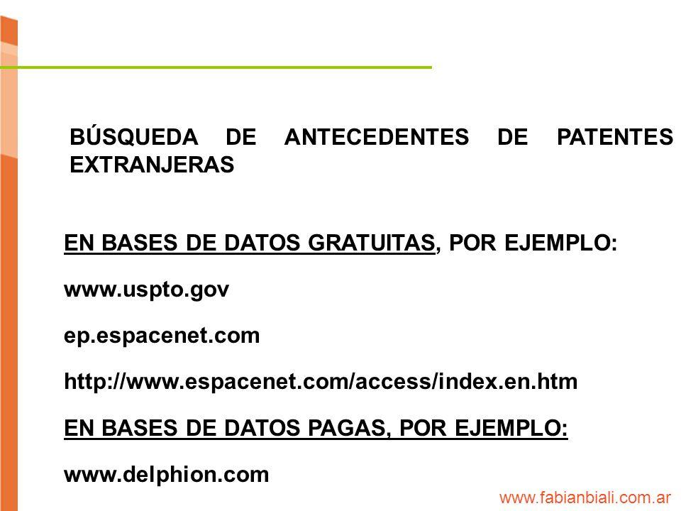 BÚSQUEDA DE ANTECEDENTES DE PATENTES EXTRANJERAS EN BASES DE DATOS GRATUITAS, POR EJEMPLO: www.uspto.gov ep.espacenet.com http://www.espacenet.com/acc