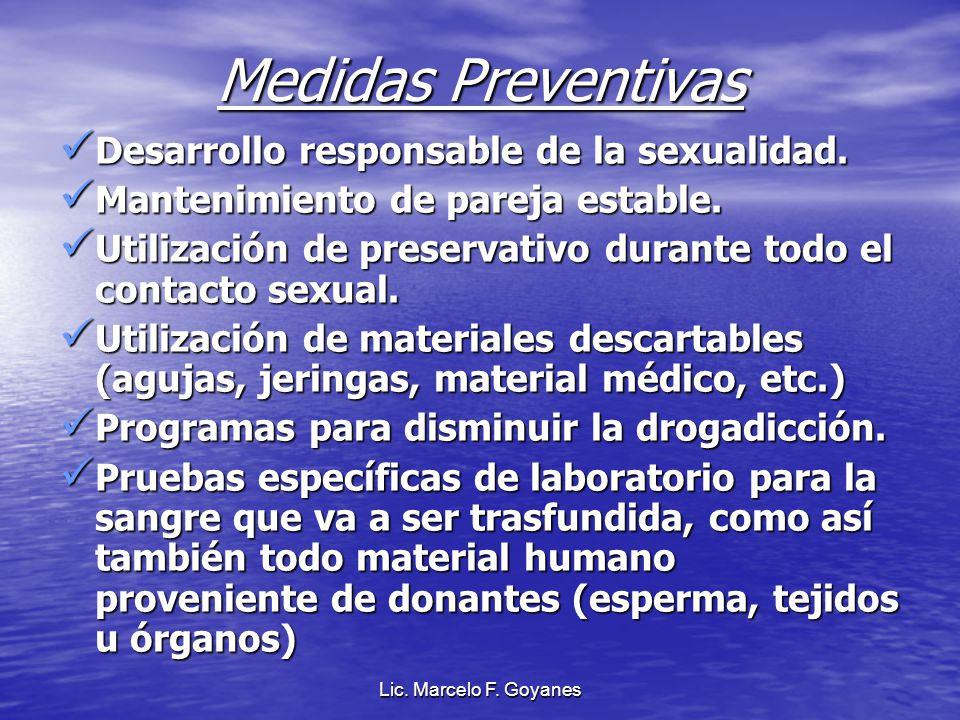 Medidas Preventivas Desarrollo responsable de la sexualidad. Desarrollo responsable de la sexualidad. Mantenimiento de pareja estable. Mantenimiento d
