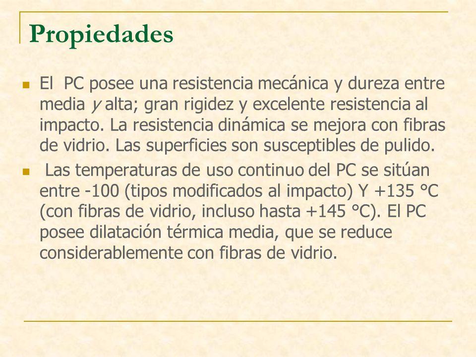 Propiedades El PC posee una resistencia mecánica y dureza entre media y alta; gran rigidez y excelente resistencia al impacto. La resistencia dinámica