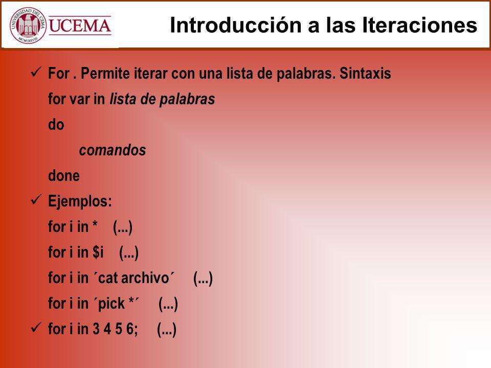 Introducción a las Iteraciones For. Permite iterar con una lista de palabras.
