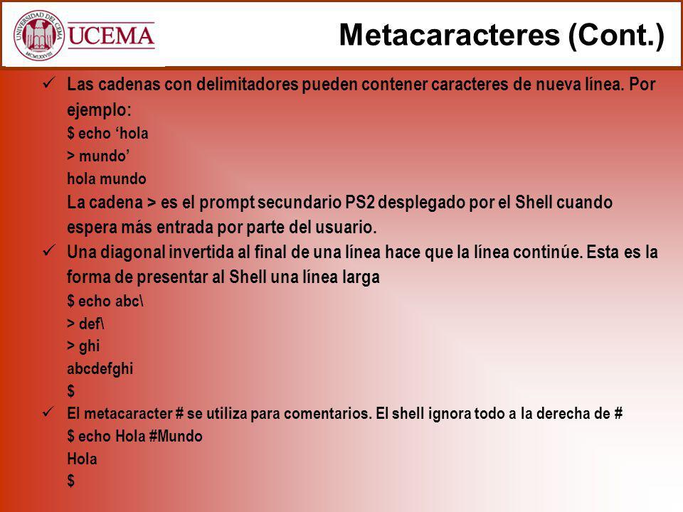 Metacaracteres (Cont.) Las cadenas con delimitadores pueden contener caracteres de nueva línea.