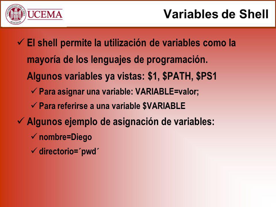Variables de Shell El shell permite la utilización de variables como la mayoría de los lenguajes de programación.