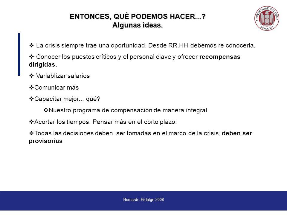 Bernardo Hidalgo 2008 La crisis siempre trae una oportunidad.