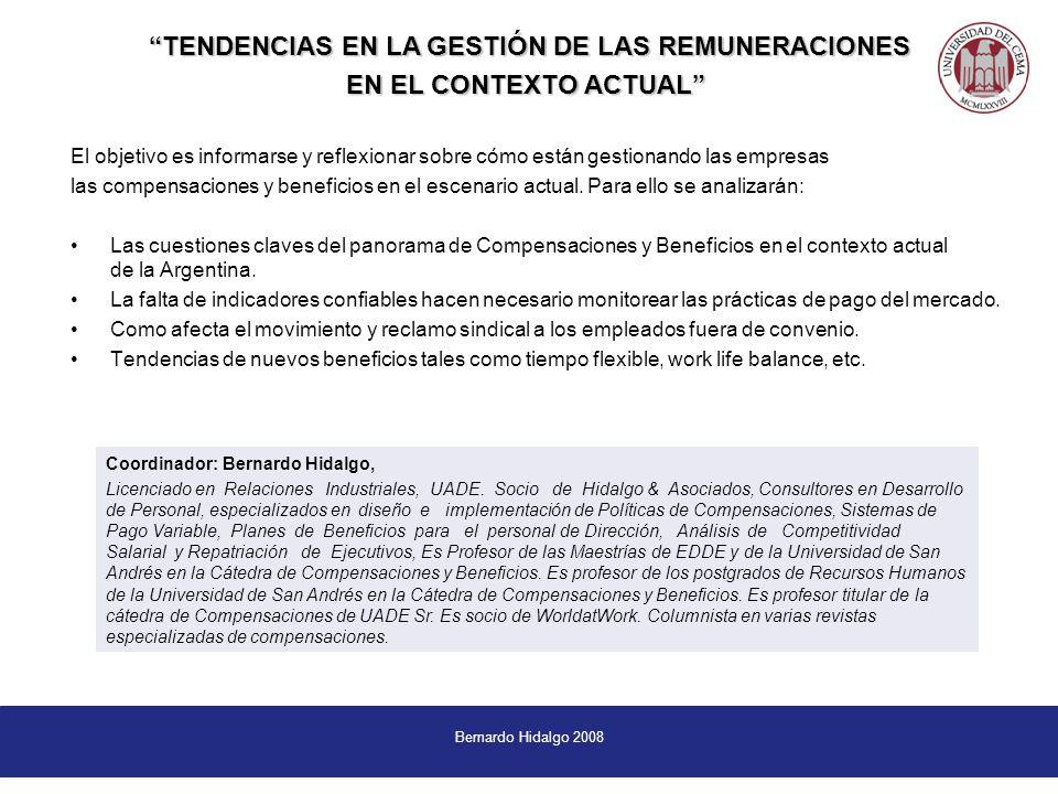 Bernardo Hidalgo 2008 El objetivo es informarse y reflexionar sobre cómo están gestionando las empresas las compensaciones y beneficios en el escenario actual.