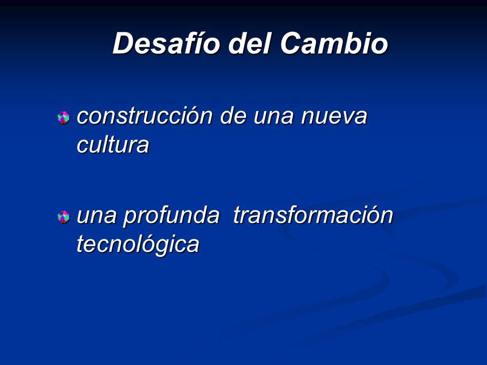 construcción de una nueva cultura una profunda transformación tecnológica Desafío del Cambio