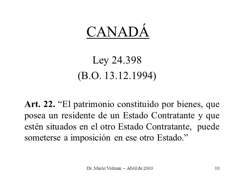 Dr. Mario Volman - Abril de 200310 CANADÁ Ley 24.398 (B.O.