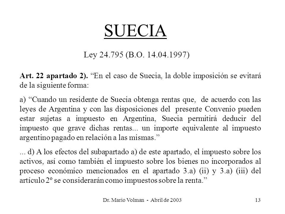 Dr. Mario Volman - Abril de 200313 SUECIA Ley 24.795 (B.O.