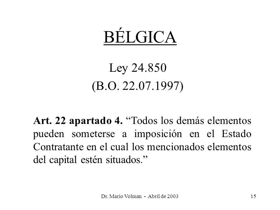 Dr. Mario Volman - Abril de 200315 BÉLGICA Ley 24.850 (B.O.