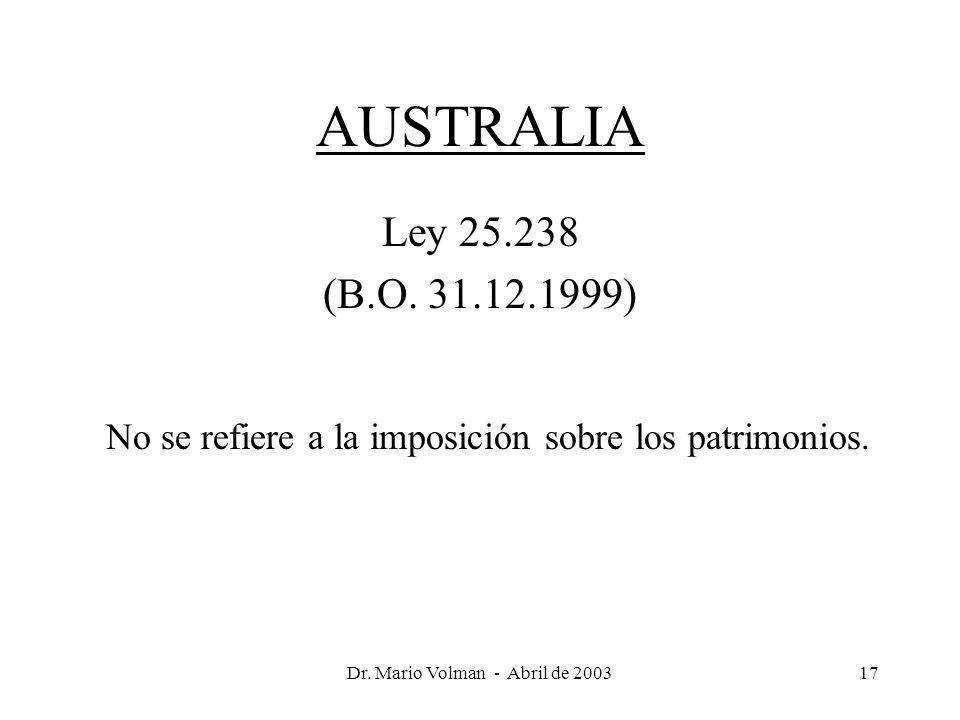 Dr. Mario Volman - Abril de 200317 AUSTRALIA Ley 25.238 (B.O.