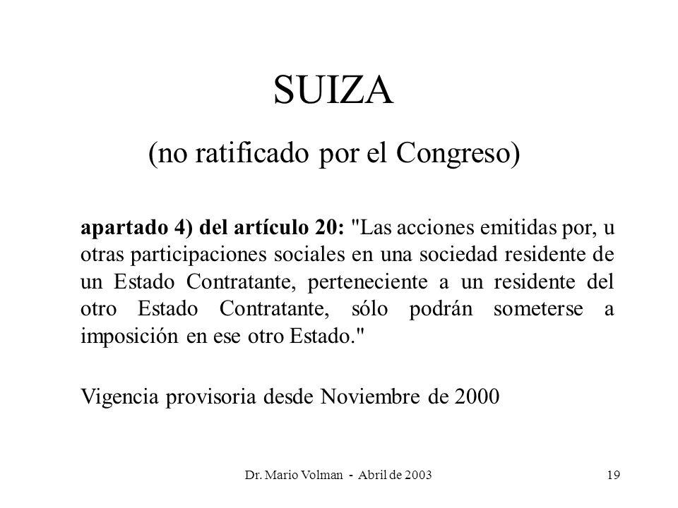 Dr. Mario Volman - Abril de 200319 SUIZA (no ratificado por el Congreso) apartado 4) del artículo 20: