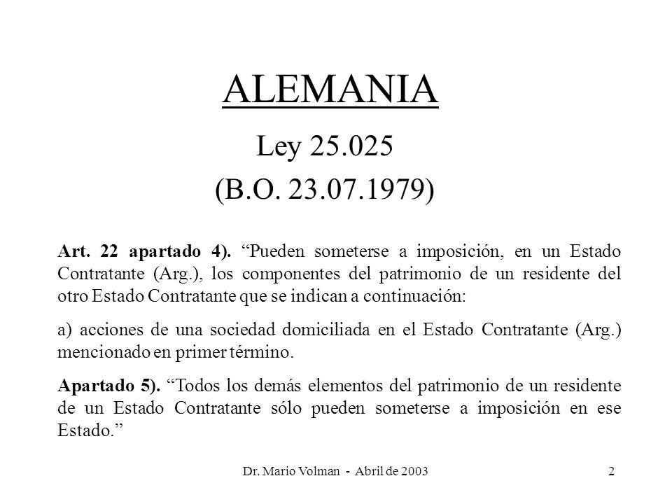 Dr. Mario Volman - Abril de 20032 ALEMANIA Ley 25.025 (B.O.