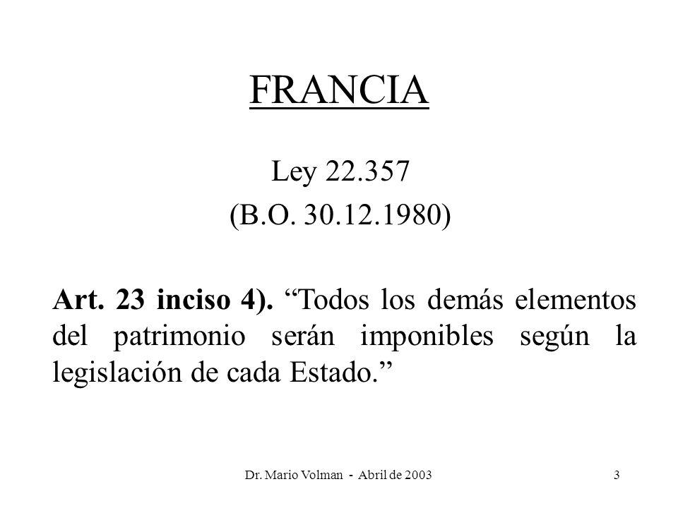 Dr. Mario Volman - Abril de 20033 FRANCIA Ley 22.357 (B.O.