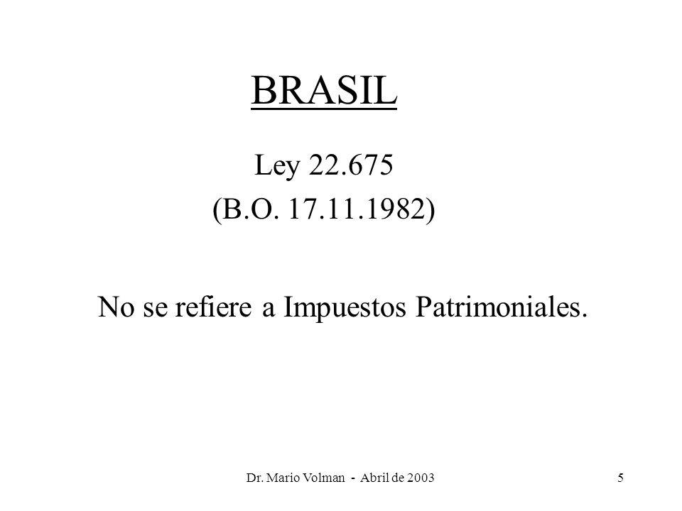 Dr. Mario Volman - Abril de 20035 BRASIL Ley 22.675 (B.O.