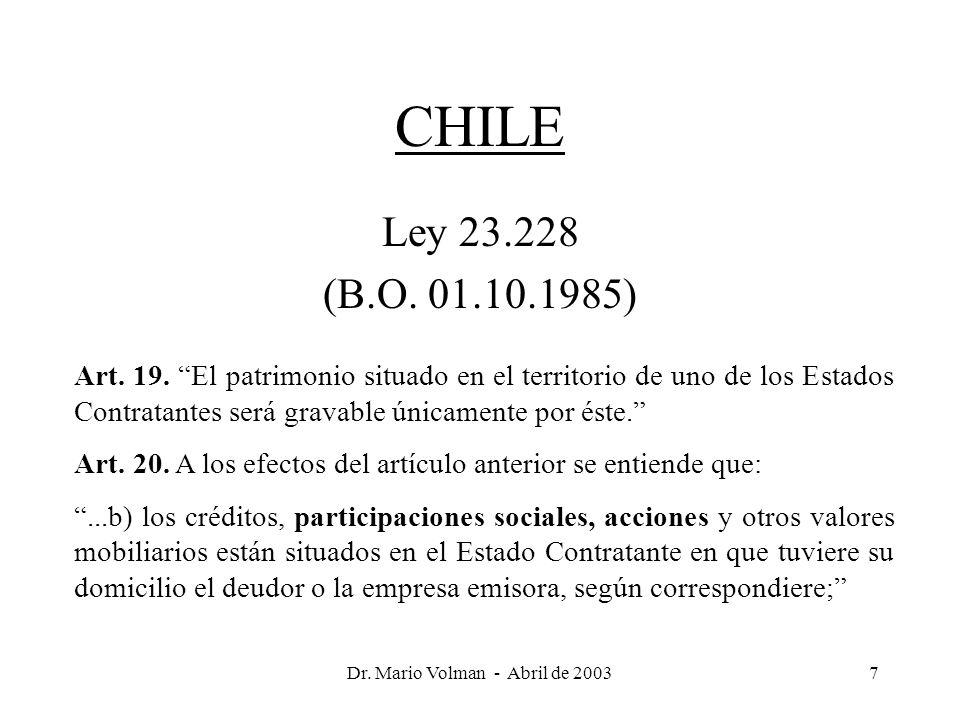 Dr. Mario Volman - Abril de 20037 CHILE Ley 23.228 (B.O.