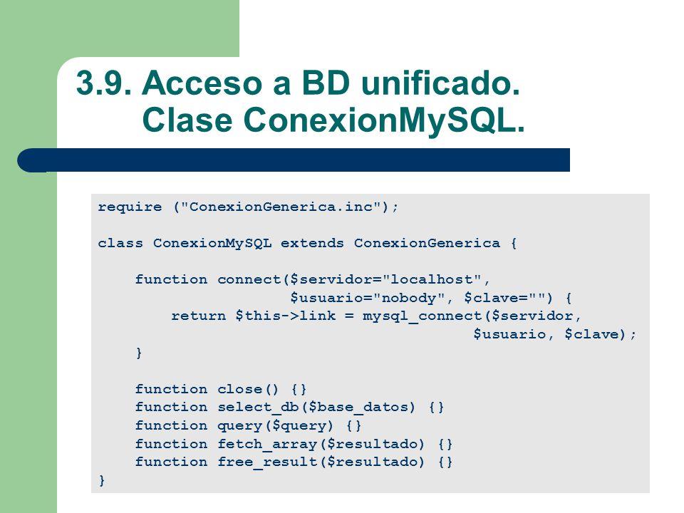 3.9.Acceso a BD unificado. Clase ConexionMySQL.