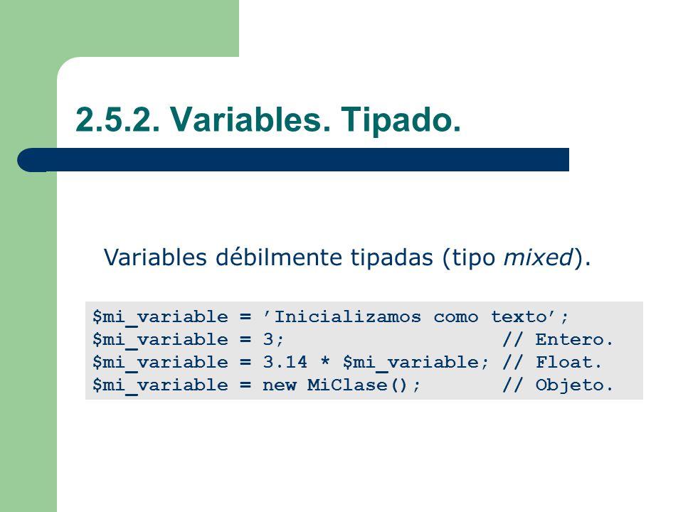 $mi_variable = Inicializamos como texto; $mi_variable = 3; // Entero.
