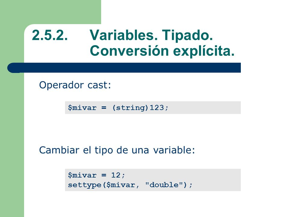 2.5.2.Variables.Tipado. Conversión explícita.
