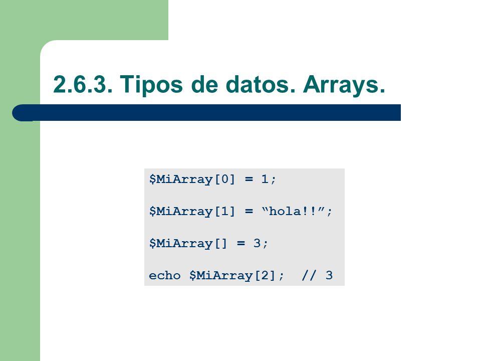 2.6.3.Tipos de datos. Arrays.