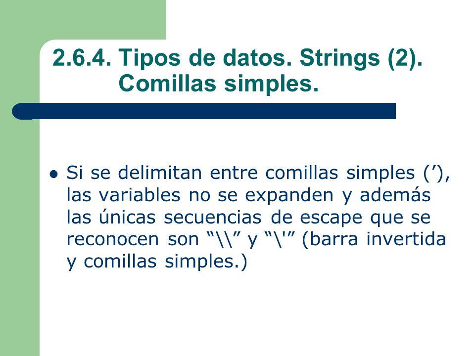 2.6.4.Tipos de datos. Strings (2). Comillas simples.
