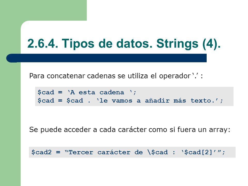 2.6.4.Tipos de datos. Strings (4). Para concatenar cadenas se utiliza el operador.