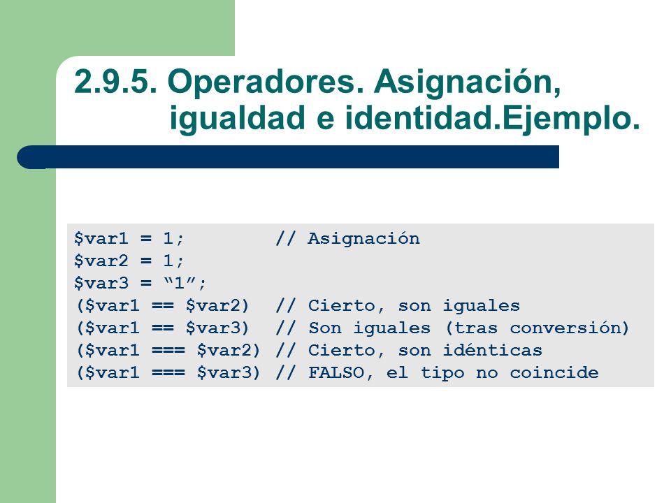 2.9.5.Operadores. Asignación, igualdad e identidad.Ejemplo.