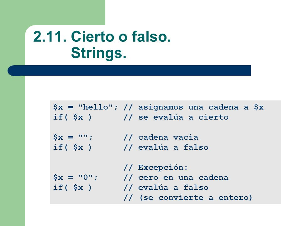 2.11.Cierto o falso. Strings.