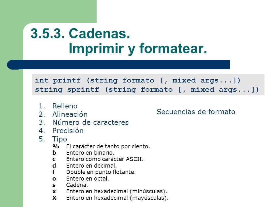 3.5.3.Cadenas. Imprimir y formatear.