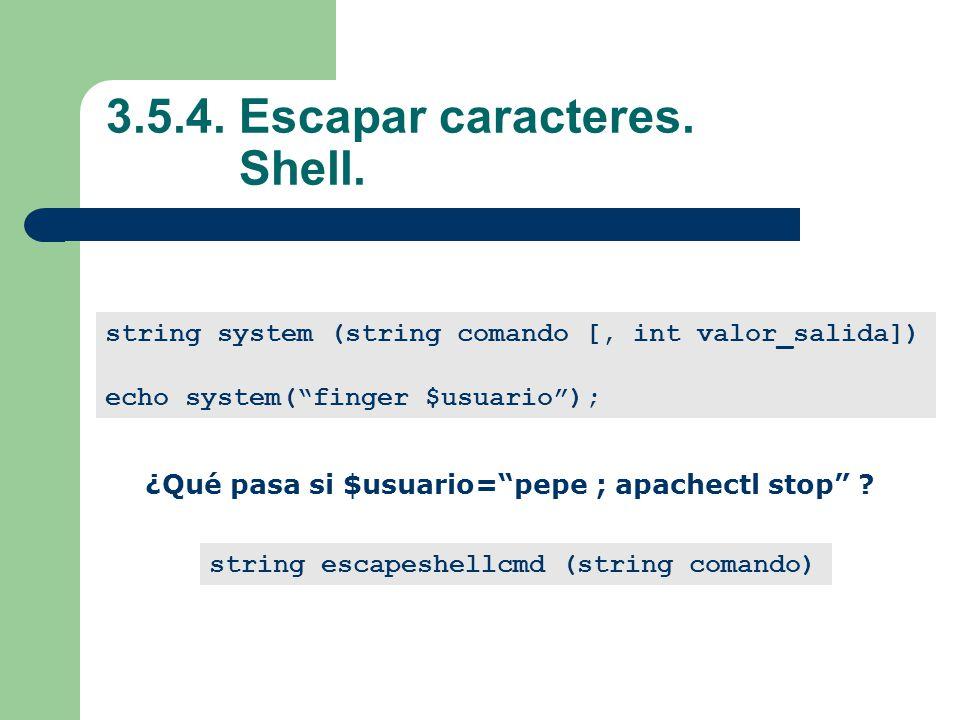 3.5.4.Escapar caracteres. Shell.