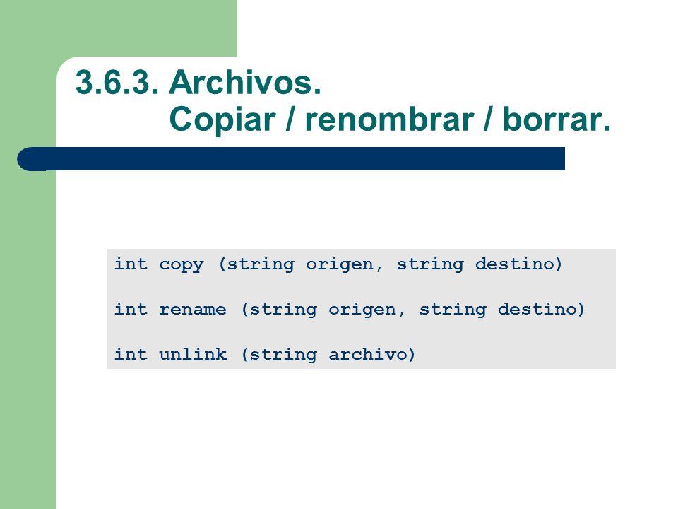 3.6.3.Archivos. Copiar / renombrar / borrar.
