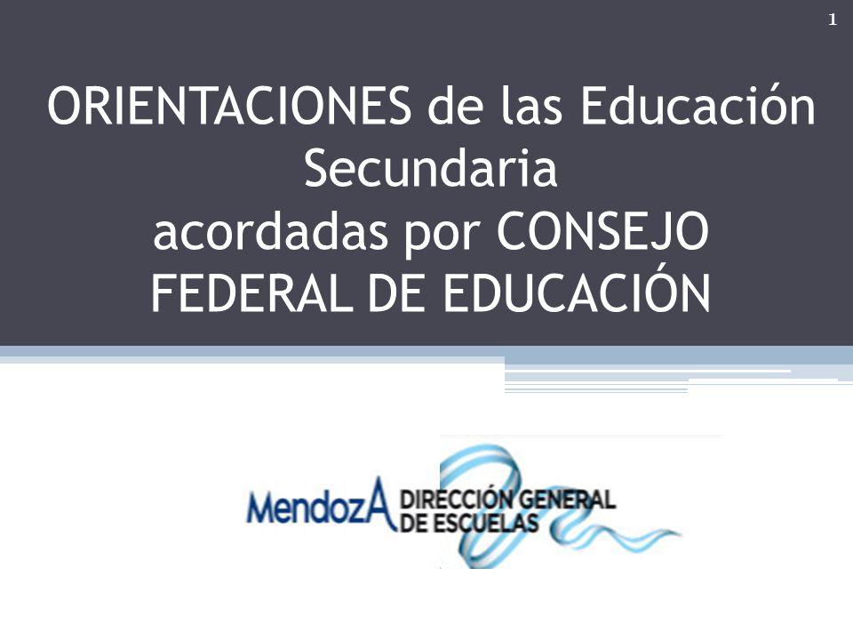 ORIENTACIONES de las Educación Secundaria acordadas por CONSEJO FEDERAL DE EDUCACIÓN 1