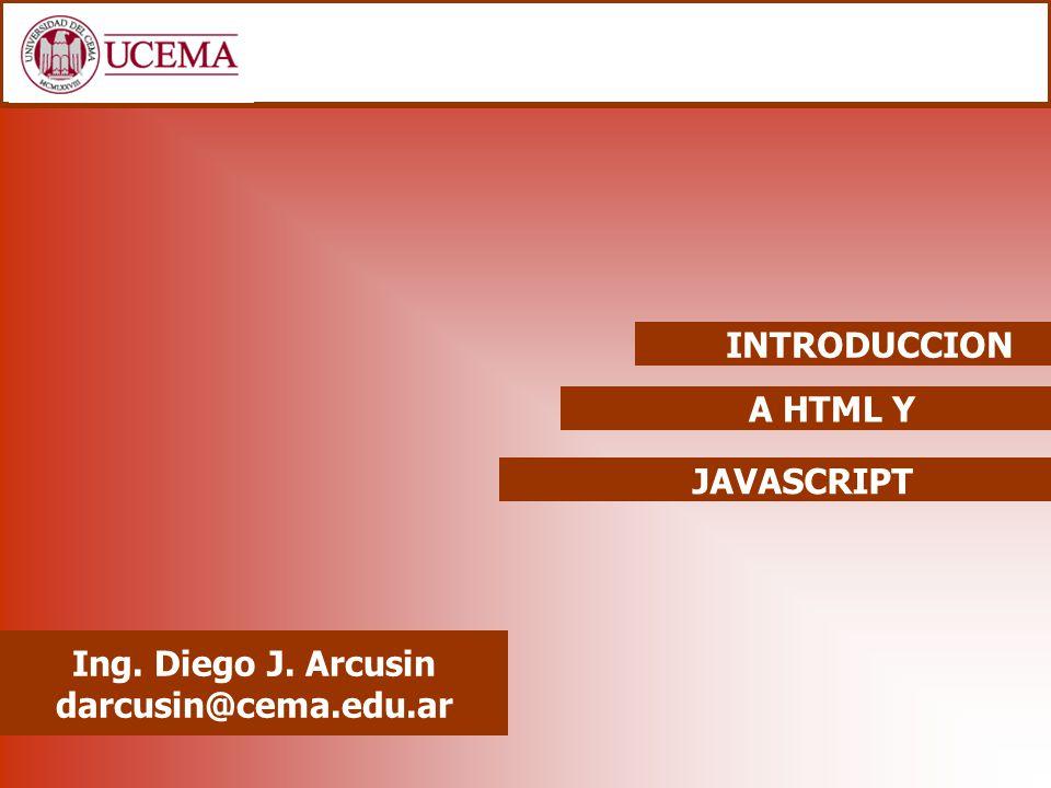 Objetivos del Curso Proveer al asistente de conceptos fundamentales que le permitan utilizar los lenguajes HTML y Javascript en sus proyectos informáticos.