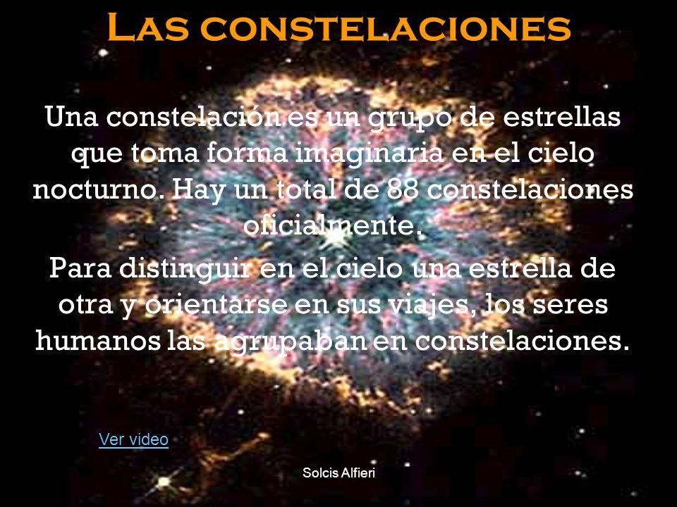 Solcis Alfieri Las constelaciones Una constelación es un grupo de estrellas que toma forma imaginaria en el cielo nocturno. Hay un total de 88 constel