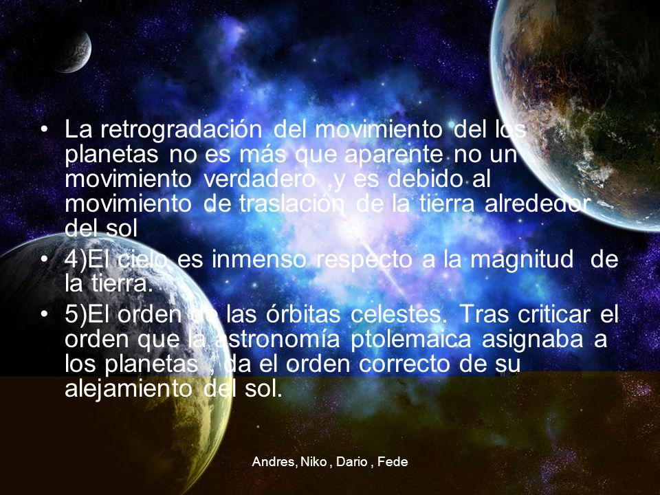 Andres, Niko, Dario, Fede La retrogradación del movimiento del los planetas no es más que aparente no un movimiento verdadero,y es debido al movimient